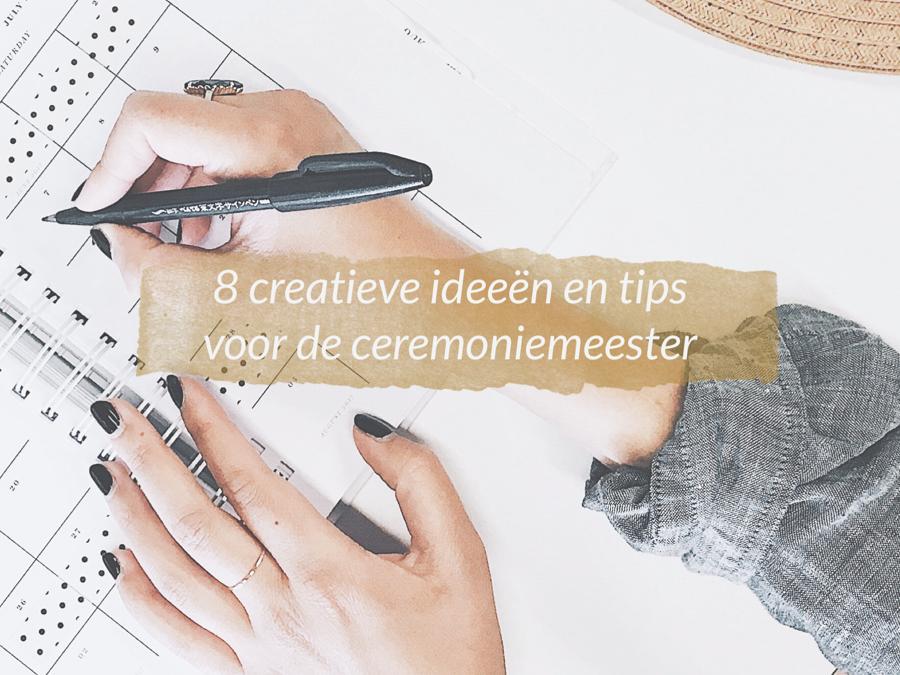 8 creatieve ideeën en tips voor de ceremoniemeester!